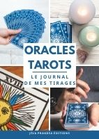 ORACLES – TAROTS : Le Journal de mes Tirages