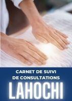 CONSULTATIONS LAHOCHI – Carnet de suivi de consultations du Praticien LAHOCHI